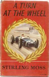 STIRLING MOSS - A TURN AT THE WHEEL